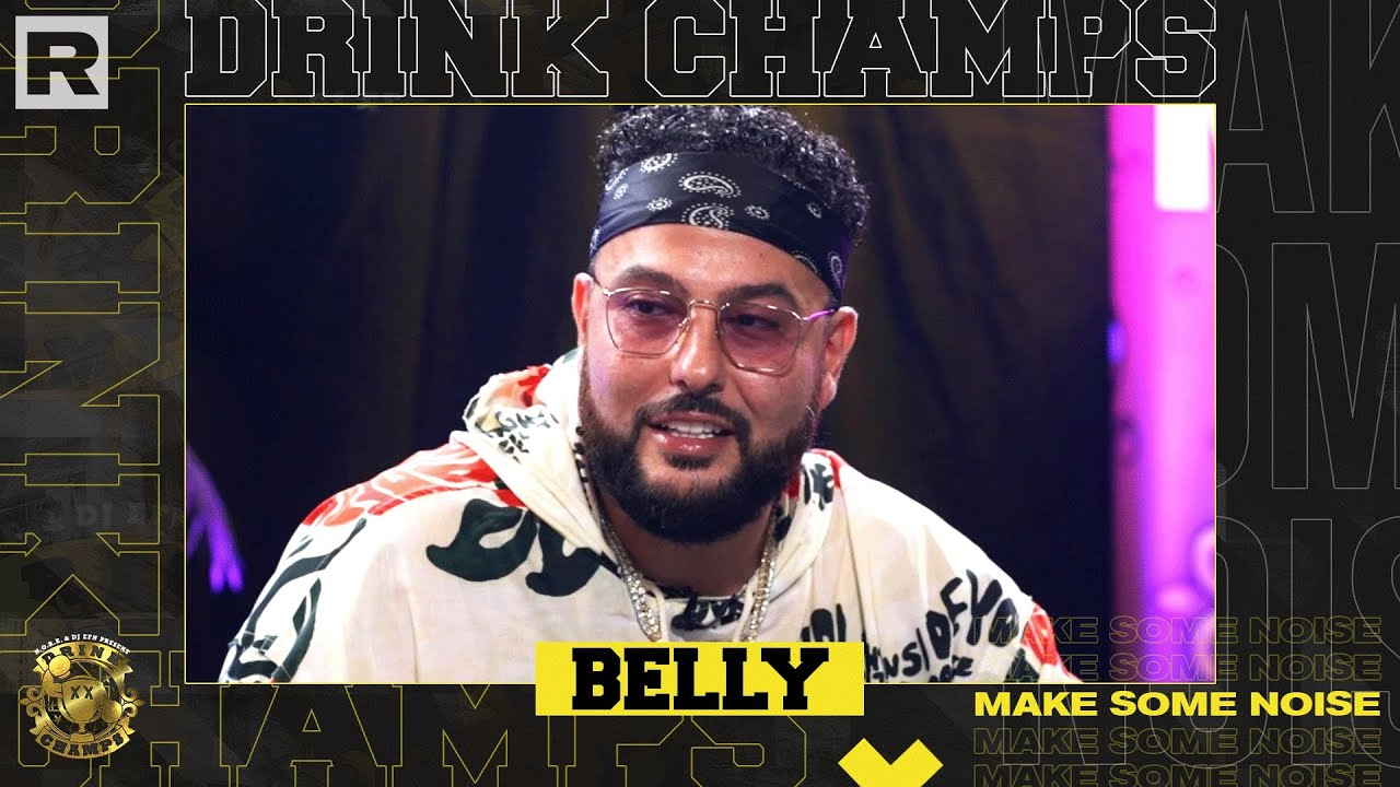 Drink Champs Interview Belly: Speaks On Writing For Beyonce and The Weeknd, Signing with XO, His New Album & More   Drink Champs